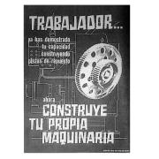 """""""Trabajador, construye tu propia maquinaria"""""""