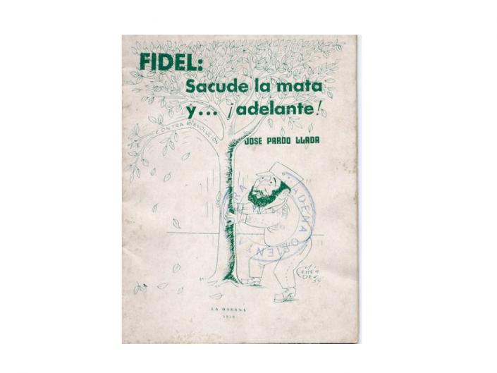 Folleto Fidel: Sacude la mata y ...¡adelante!, por José Pardo Llada